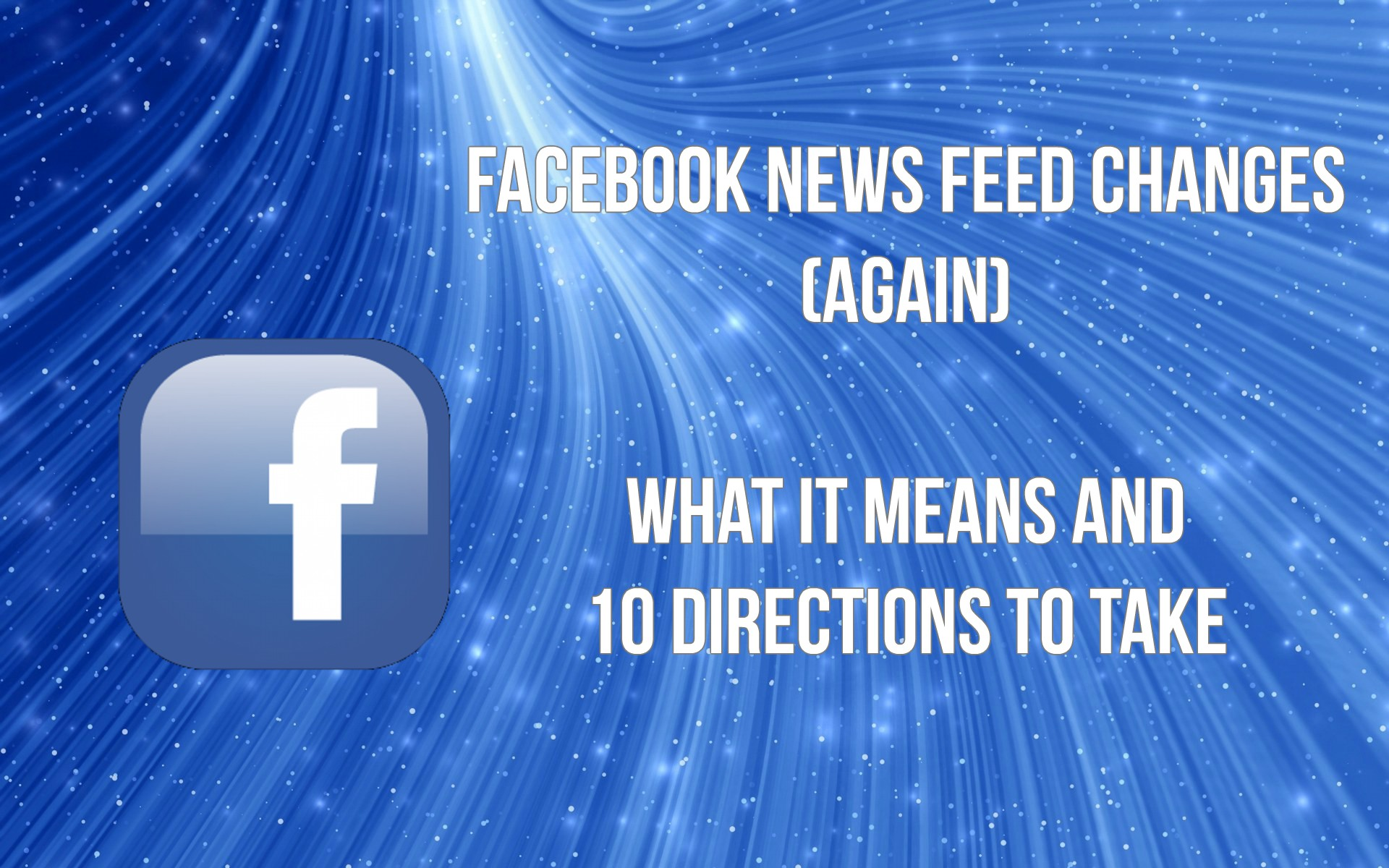 Facebook Newsfeed Changes Blog Graphic